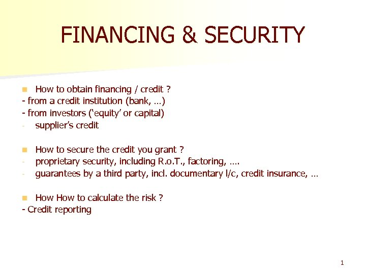 FINANCING & SECURITY How to obtain financing / credit ? - from a credit