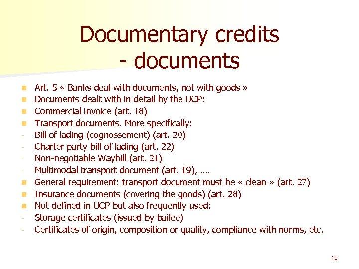 Documentary credits - documents n n n n - Art. 5 « Banks deal