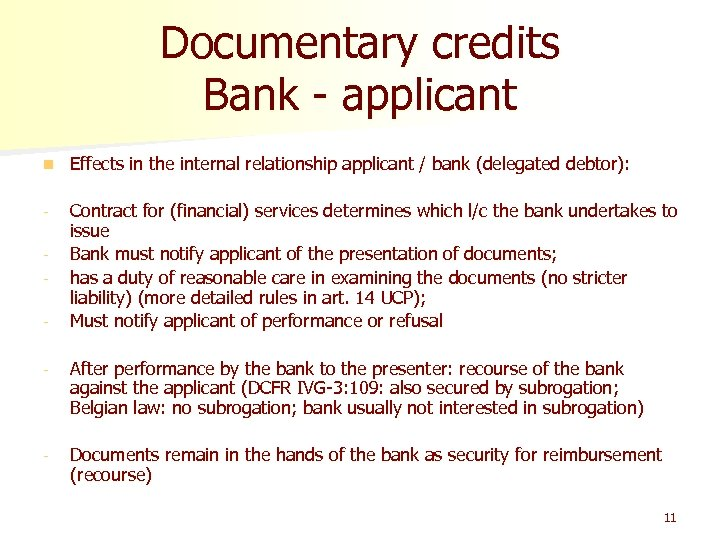 Documentary credits Bank - applicant n Effects in the internal relationship applicant / bank