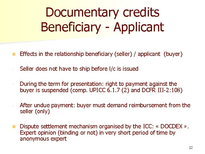 Documentary credits Beneficiary - Applicant n Effects in the relationship beneficiary (seller) / applicant