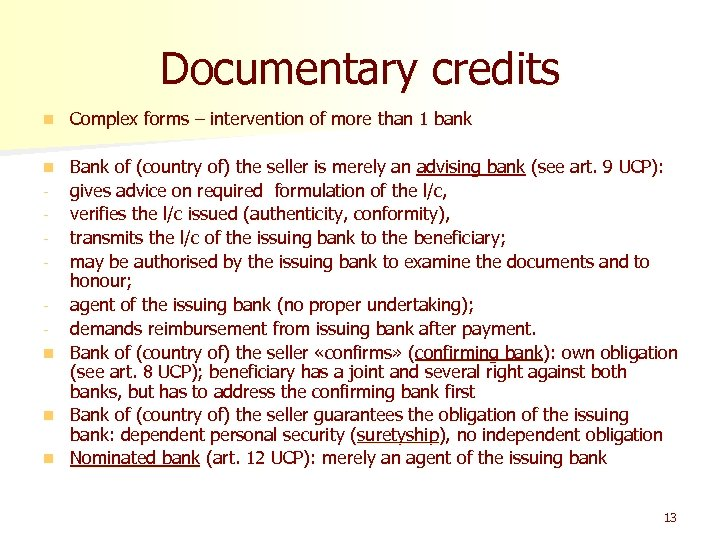 Documentary credits n Complex forms – intervention of more than 1 bank Bank of