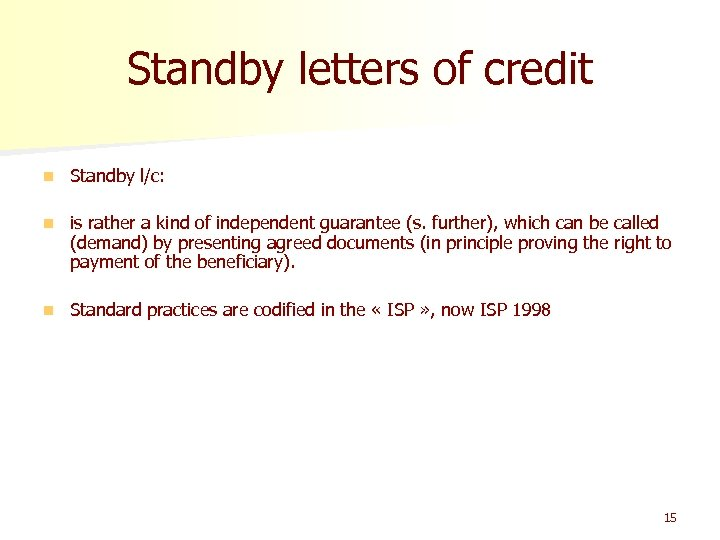 Standby letters of credit n Standby l/c: n is rather a kind of independent