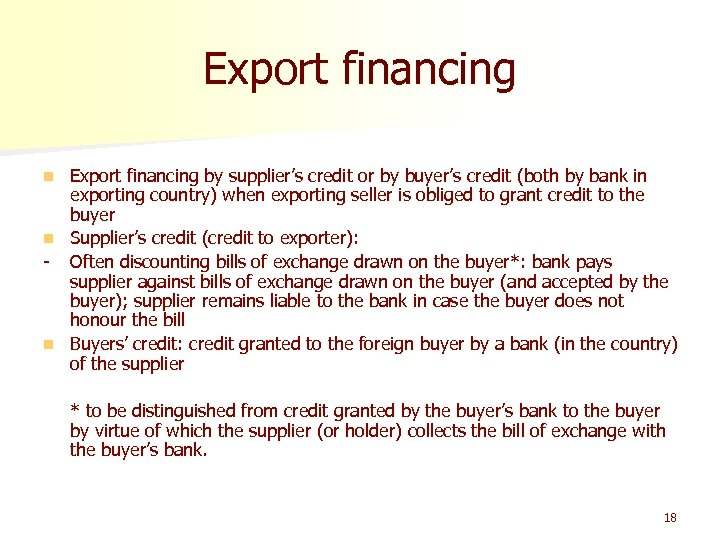 Export financing by supplier's credit or by buyer's credit (both by bank in exporting