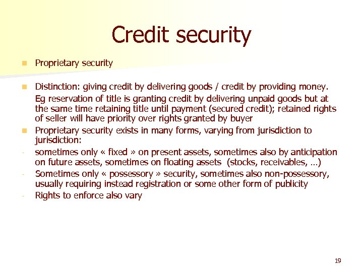 Credit security n Proprietary security Distinction: giving credit by delivering goods / credit by
