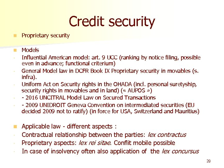 Credit security n Proprietary security n Models Influential American model: art. 9 UCC (ranking