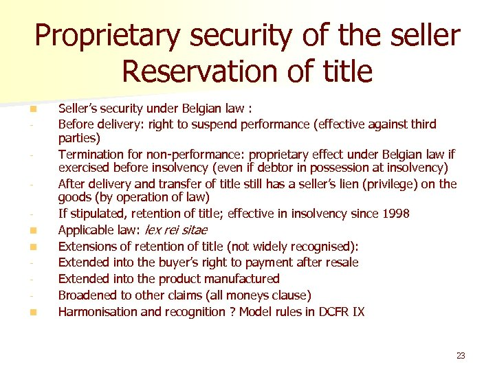 Proprietary security of the seller Reservation of title n n Seller's security under Belgian