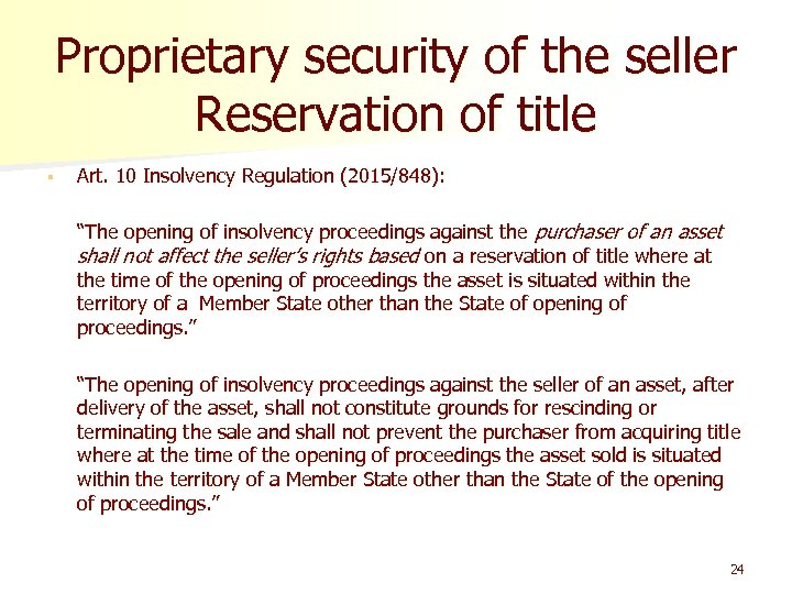 Proprietary security of the seller Reservation of title § Art. 10 Insolvency Regulation (2015/848):