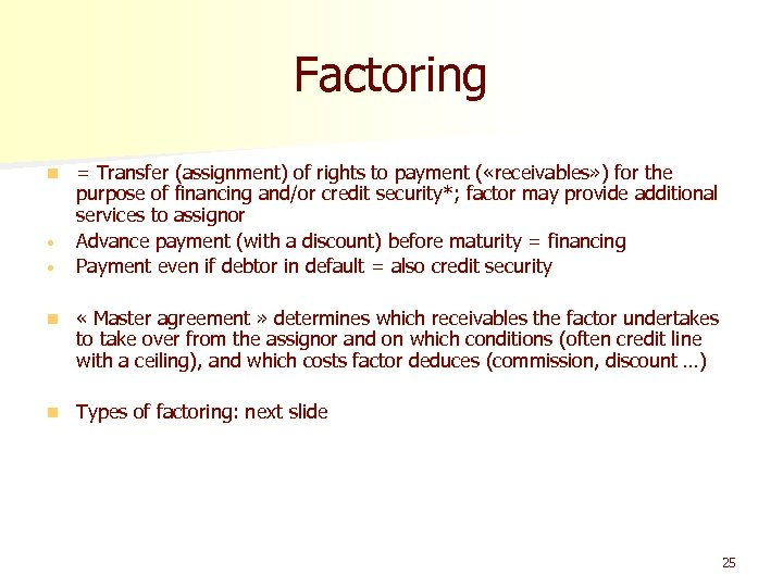 Factoring n • • = Transfer (assignment) of rights to payment ( «receivables» )