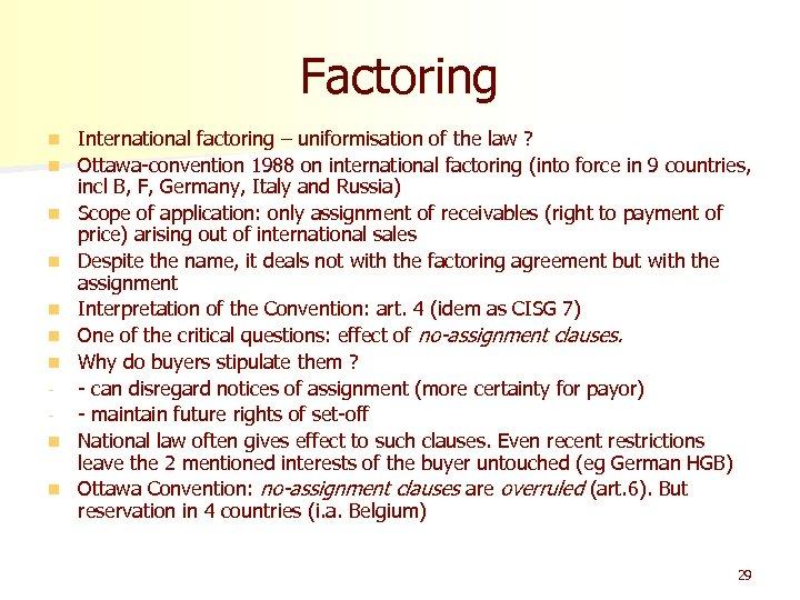 Factoring n n n n n International factoring – uniformisation of the law ?