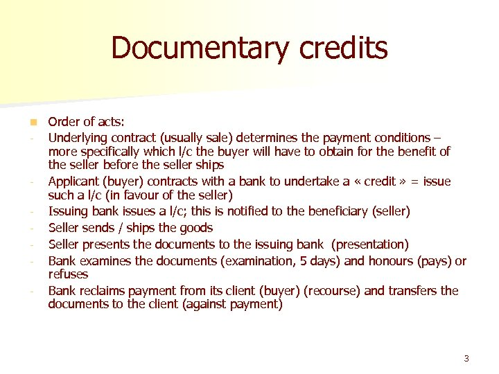Documentary credits n - - Order of acts: Underlying contract (usually sale) determines the