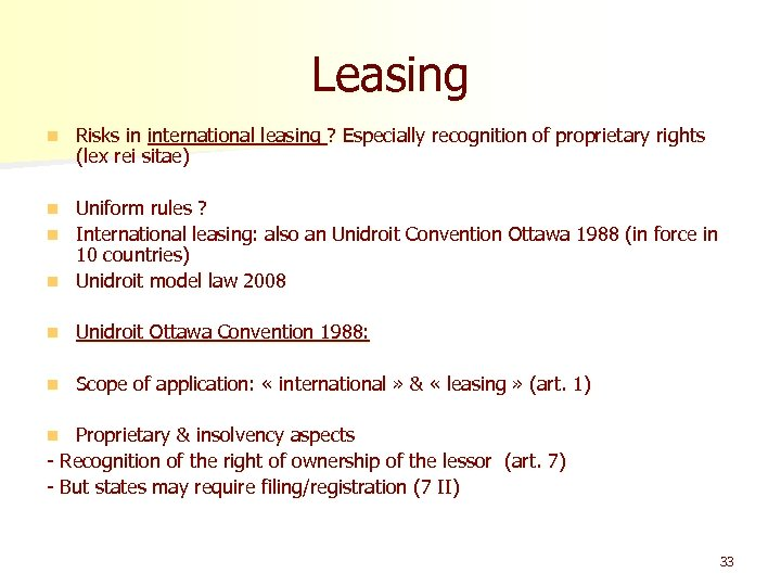 Leasing n Risks in international leasing ? Especially recognition of proprietary rights (lex rei