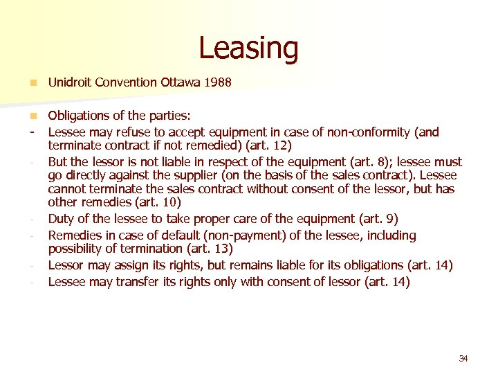 Leasing n Unidroit Convention Ottawa 1988 n Obligations of the parties: Lessee may refuse