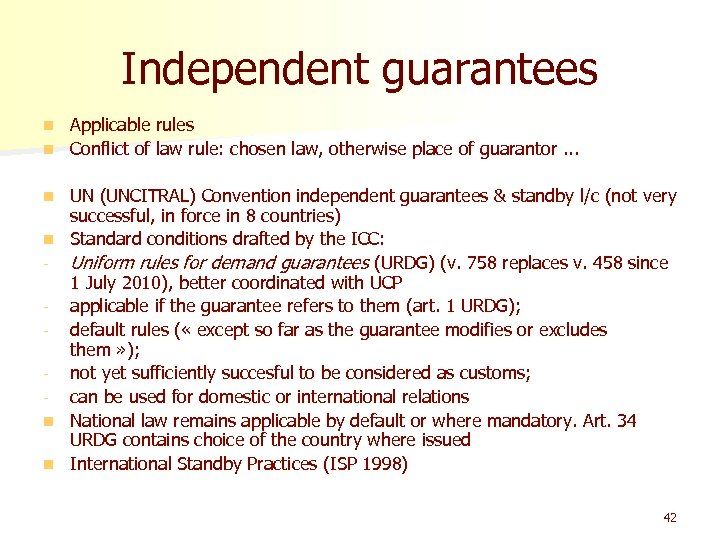 Independent guarantees Applicable rules n Conflict of law rule: chosen law, otherwise place of