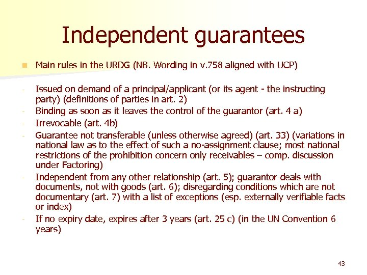 Independent guarantees n Main rules in the URDG (NB. Wording in v. 758 aligned