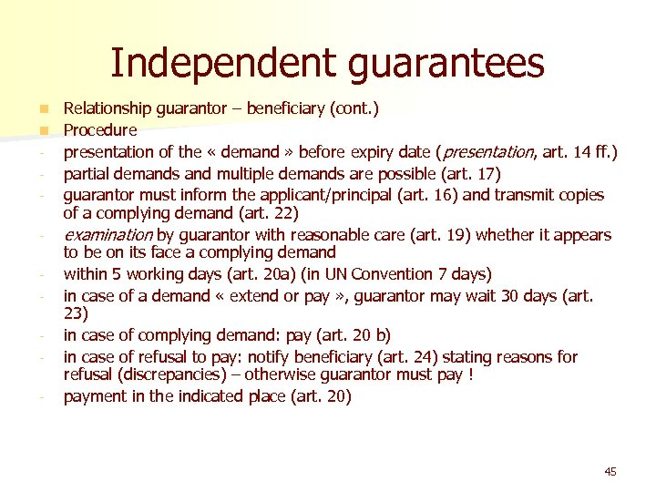 Independent guarantees Relationship guarantor – beneficiary (cont. ) n Procedure - presentation of the
