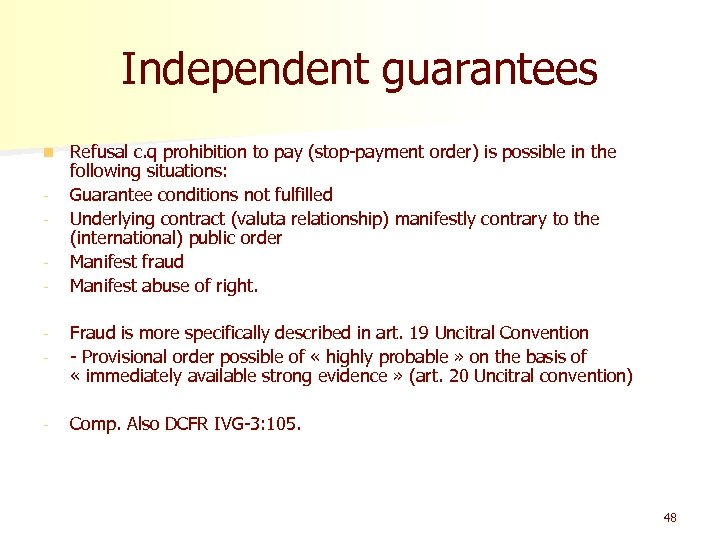 Independent guarantees n - Refusal c. q prohibition to pay (stop-payment order) is possible