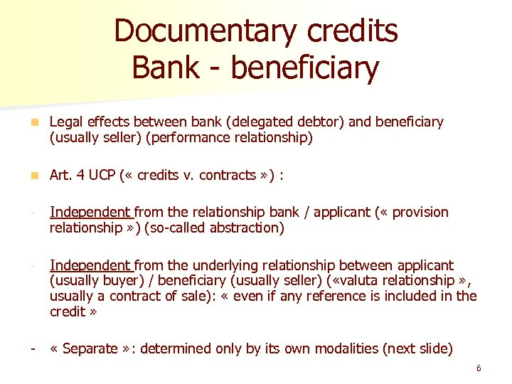 Documentary credits Bank - beneficiary n Legal effects between bank (delegated debtor) and beneficiary