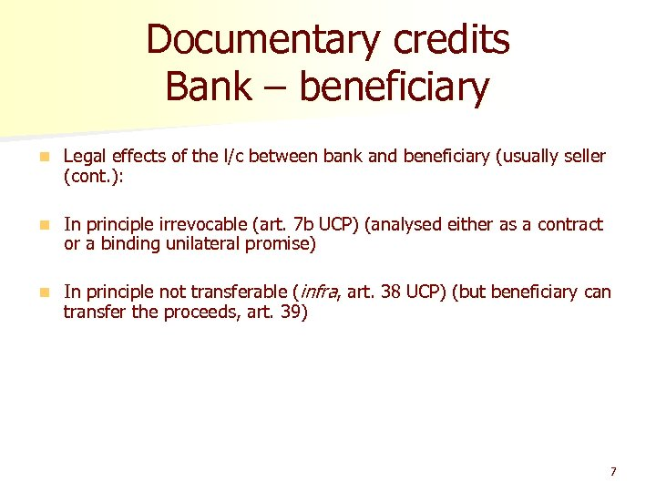 Documentary credits Bank – beneficiary n Legal effects of the l/c between bank and