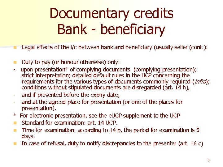 Documentary credits Bank - beneficiary n Legal effects of the l/c between bank and