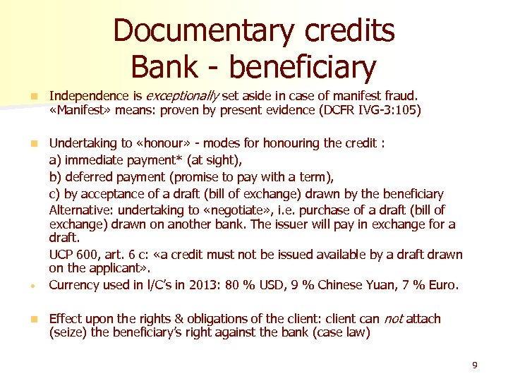 Documentary credits Bank - beneficiary n Independence is exceptionally set aside in case of