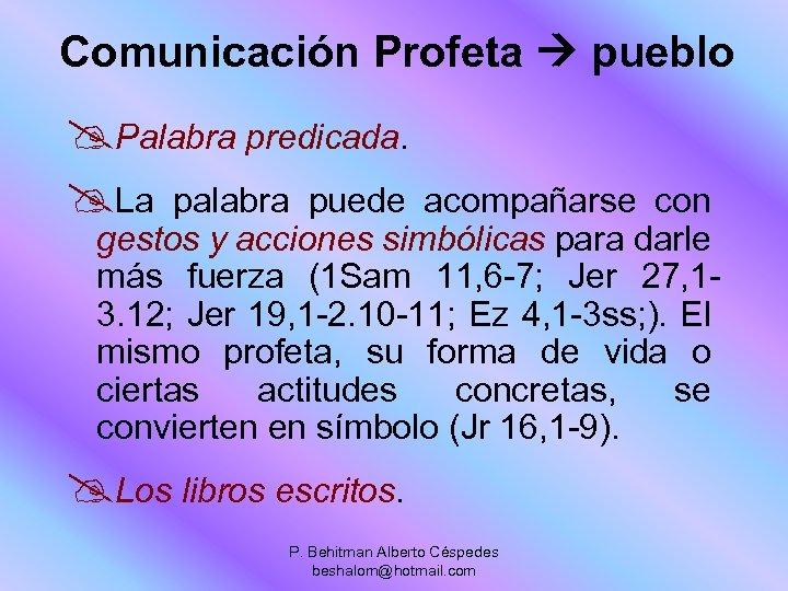 Comunicación Profeta pueblo @Palabra predicada. @La palabra puede acompañarse con gestos y acciones simbólicas