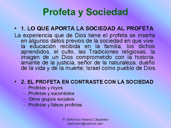 Profeta y Sociedad • 1. LO QUE APORTA LA SOCIEDAD AL PROFETA La experiencia