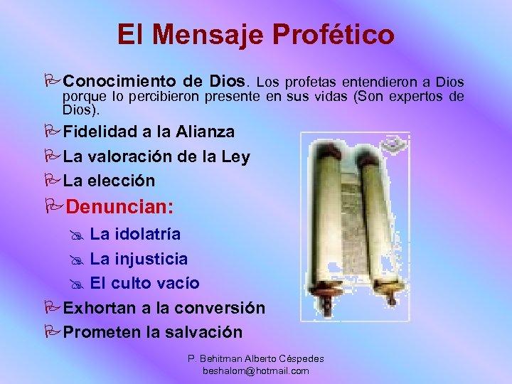 El Mensaje Profético PConocimiento de Dios. Los profetas entendieron a Dios porque lo percibieron
