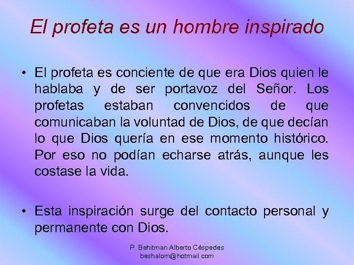 El profeta es un hombre inspirado • El profeta es conciente de que era