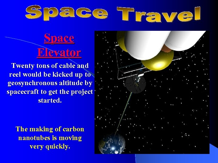 Space Elevator Twenty tons of cable and reel would be kicked up to geosynchronous