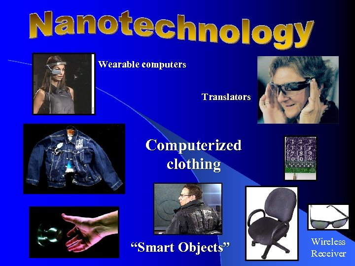 "Wearable computers Translators Computerized clothing ""Smart Objects"" Wireless Receiver"