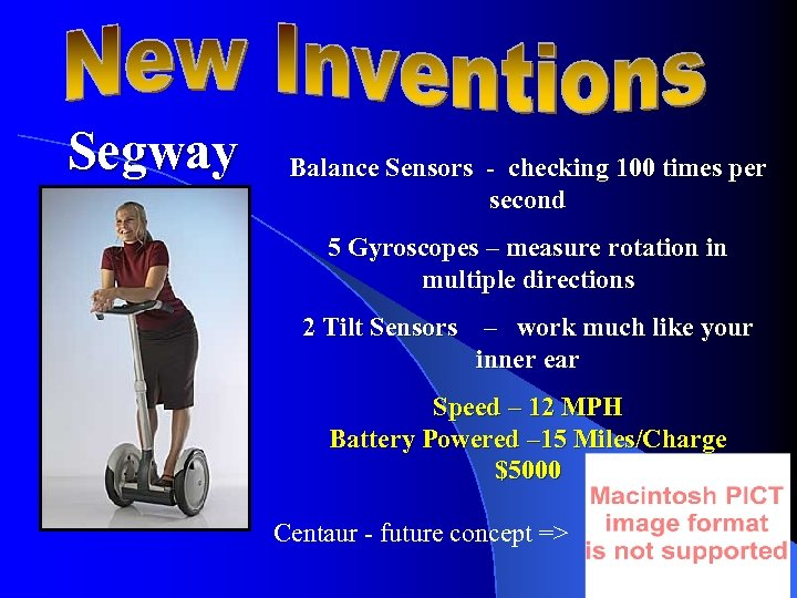 Segway Balance Sensors - checking 100 times per second 5 Gyroscopes – measure rotation