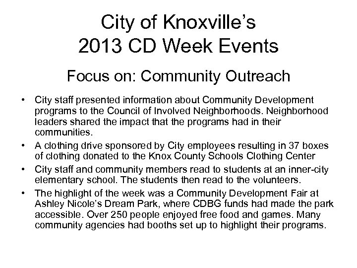 City of Knoxville's 2013 CD Week Events Focus on: Community Outreach • City staff