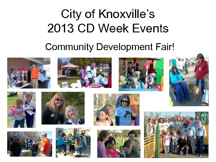 City of Knoxville's 2013 CD Week Events Community Development Fair!