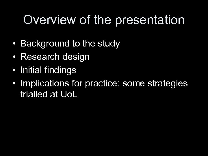 Overview of the presentation • • Background to the study Research design Initial findings