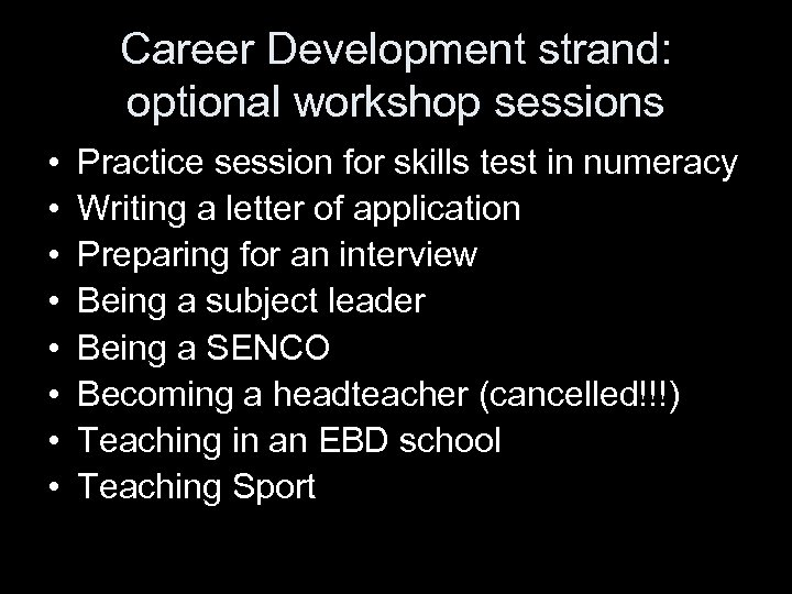 Career Development strand: optional workshop sessions • • Practice session for skills test in