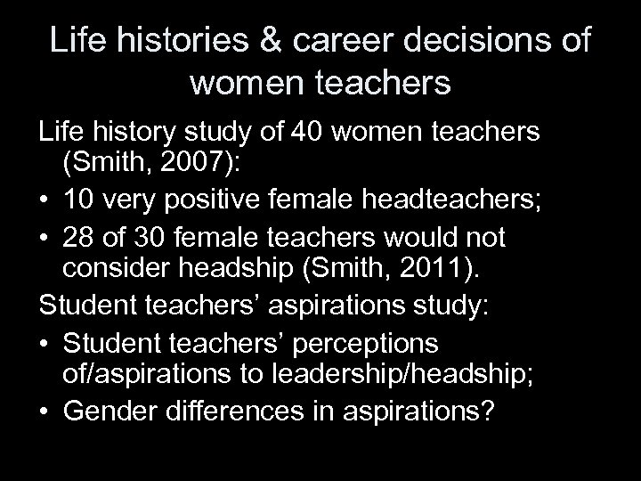 Life histories & career decisions of women teachers Life history study of 40 women