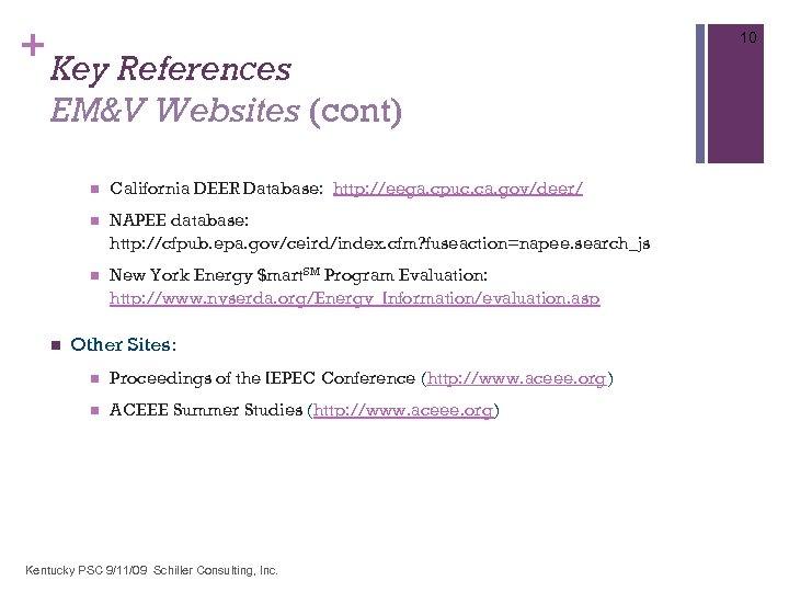 + 10 Key References EM&V Websites (cont) n n NAPEE database: http: //cfpub. epa.