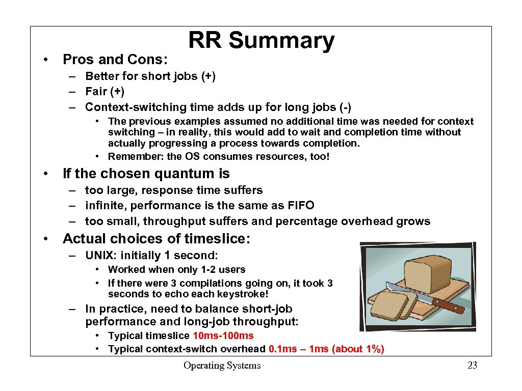 • Pros and Cons: RR Summary – Better for short jobs (+) –