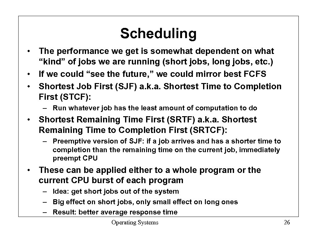 "Scheduling • The performance we get is somewhat dependent on what ""kind"" of jobs"
