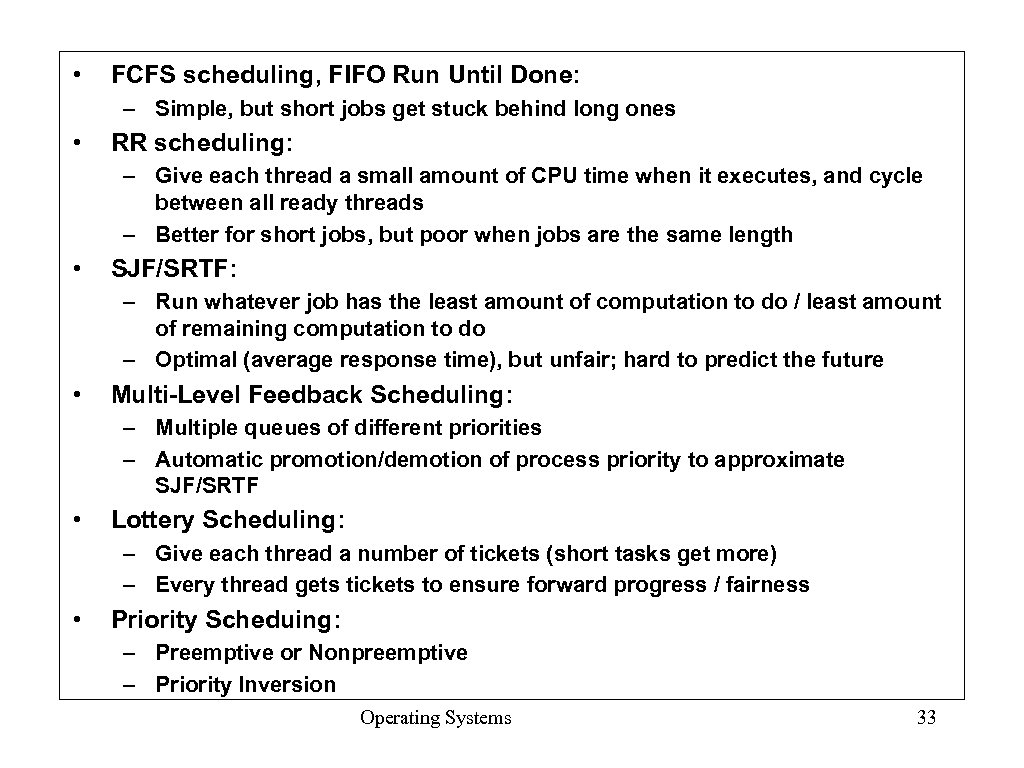 • FCFS scheduling, FIFO Run Until Done: – Simple, but short jobs get