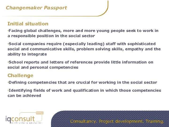 Changemaker Passport Initial situation • Facing global challenges, more and more young people seek