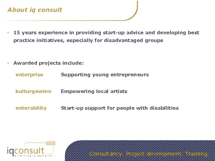 About iq consult • 15 years experience in providing start-up advice and developing best
