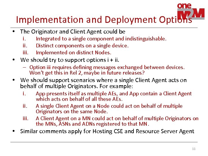 Implementation and Deployment Options • The Originator and Client Agent could be i. iii.