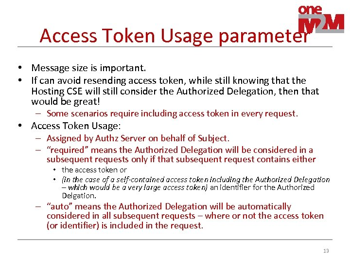 Access Token Usage parameter • Message size is important. • If can avoid resending