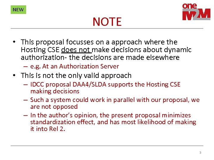 NEW NOTE • This proposal focusses on a approach where the Hosting CSE does