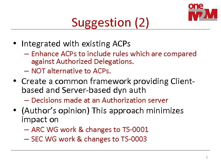 Suggestion (2) • Integrated with existing ACPs – Enhance ACPs to include rules which