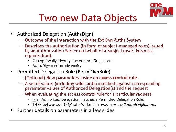 Two new Data Objects • Authorized Delegation (Authz. Dlgn) – Outcome of the interaction
