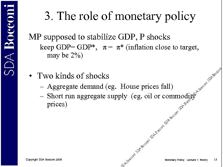 3. The role of monetary policy MP supposed to stabilize GDP, P shocks keep