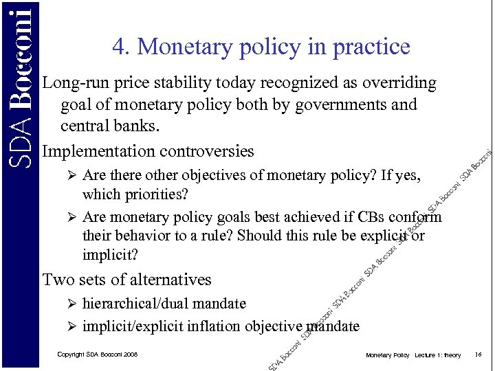4. Monetary policy in practice Long-run price stability today recognized as overriding goal of