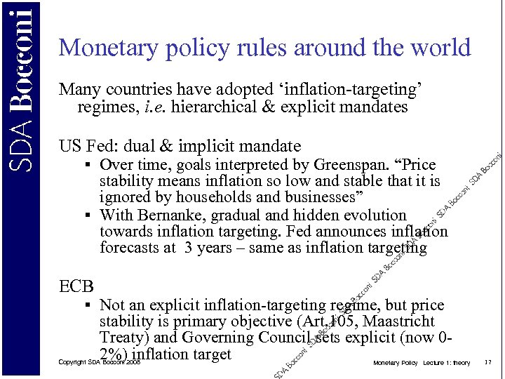 Monetary policy rules around the world Many countries have adopted 'inflation-targeting' regimes, i. e.